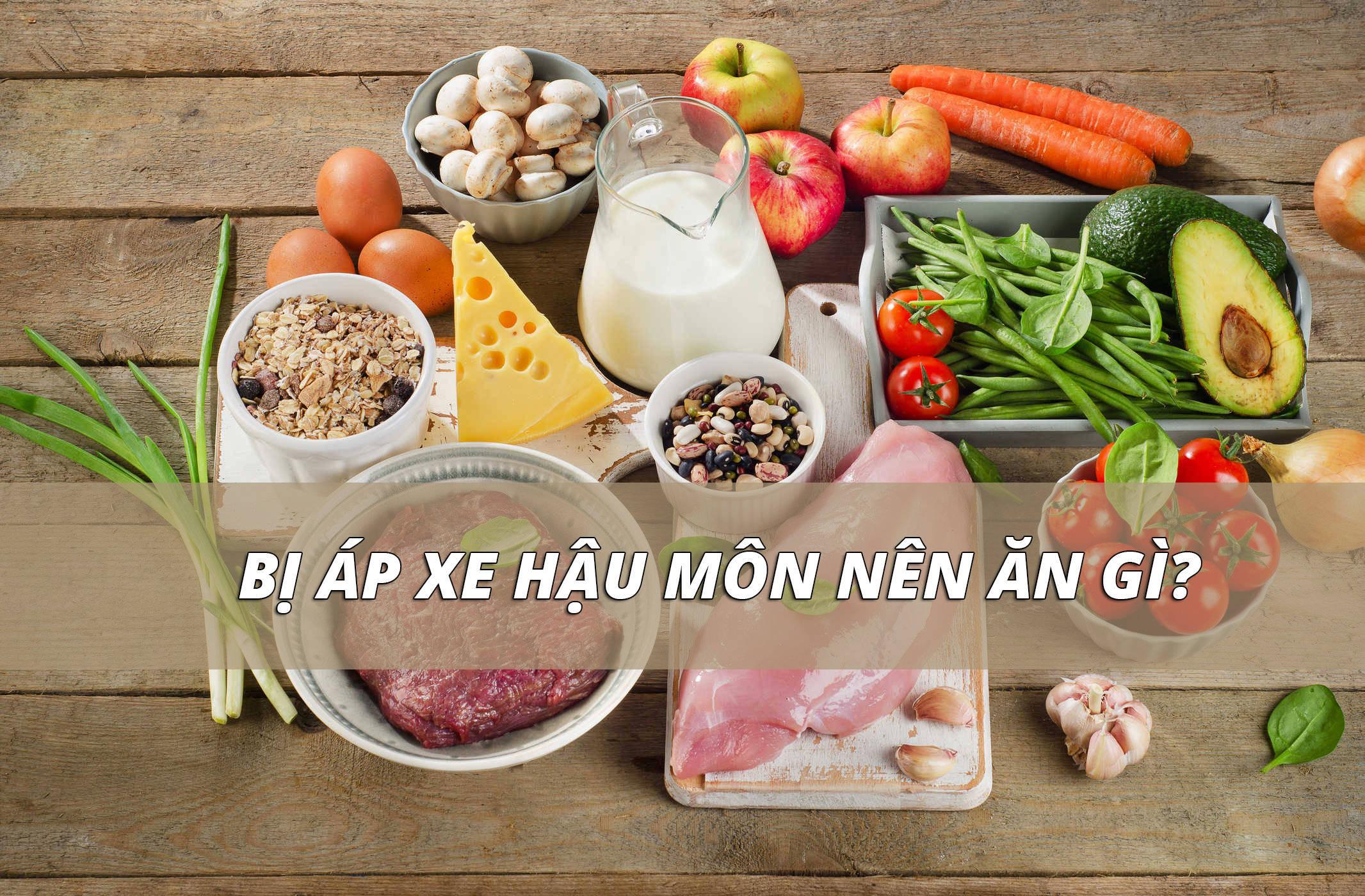 bị áp xe hậu môn nên ăn gì?