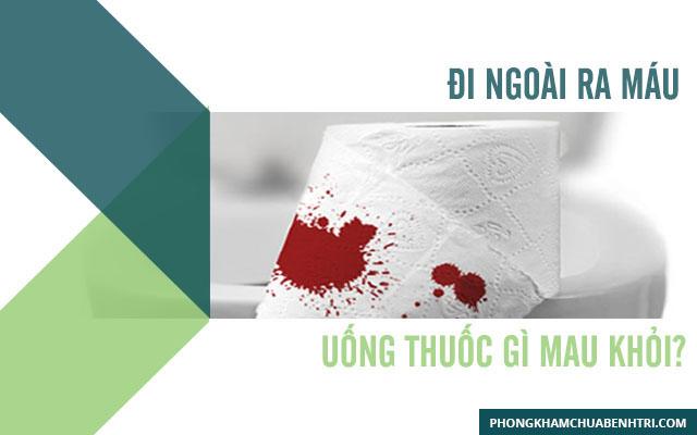 Điều trị đi ngoài ra máu bằng thuốc