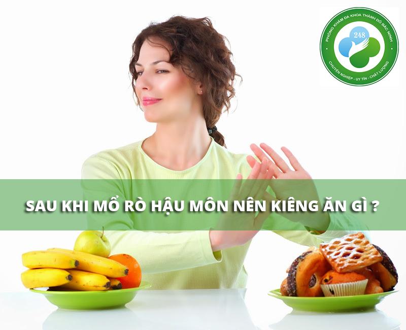 Sau khi mổ rò hậu môn nên kiêng ăn gì?